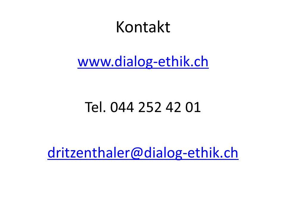 Kontakt www.dialog-ethik.ch Tel. 044 252 42 01