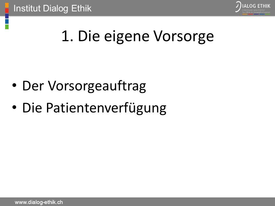 1. Die eigene Vorsorge Der Vorsorgeauftrag Die Patientenverfügung