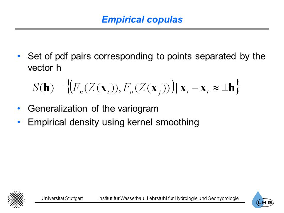 Empirical copulas Set of pdf pairs corresponding to points separated by the vector h. Generalization of the variogram.