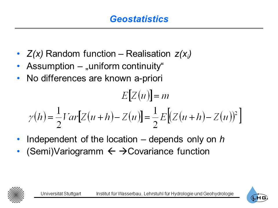 "Geostatistics Z(x) Random function – Realisation z(xi) Assumption – ""uniform continuity No differences are known a-priori."