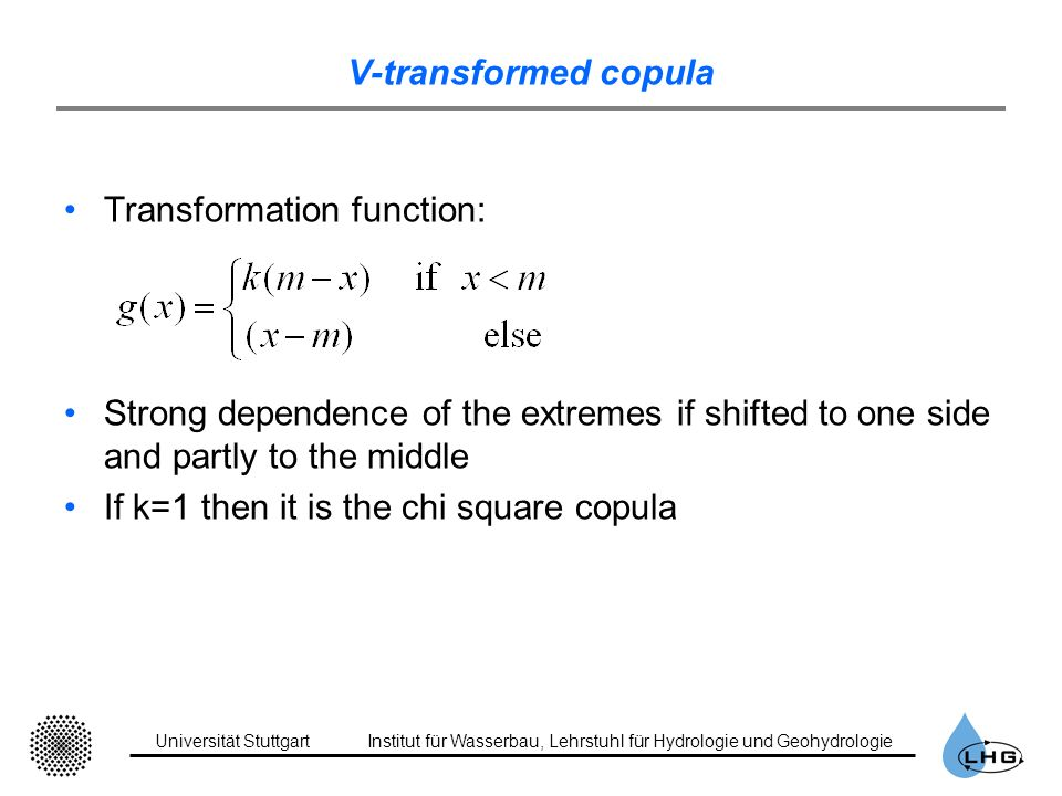 V-transformed copula Transformation function: Strong dependence of the extremes if shifted to one side and partly to the middle.
