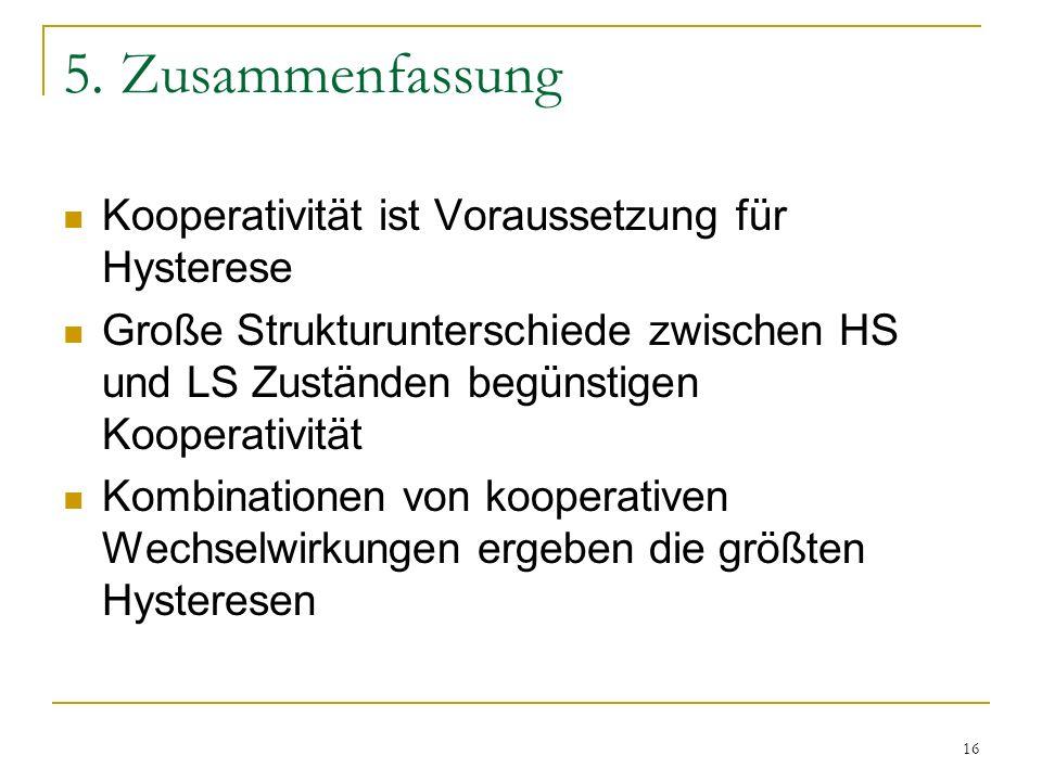 5. Zusammenfassung Kooperativität ist Voraussetzung für Hysterese