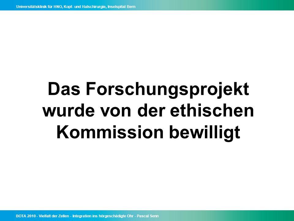 Das Forschungsprojekt wurde von der ethischen Kommission bewilligt