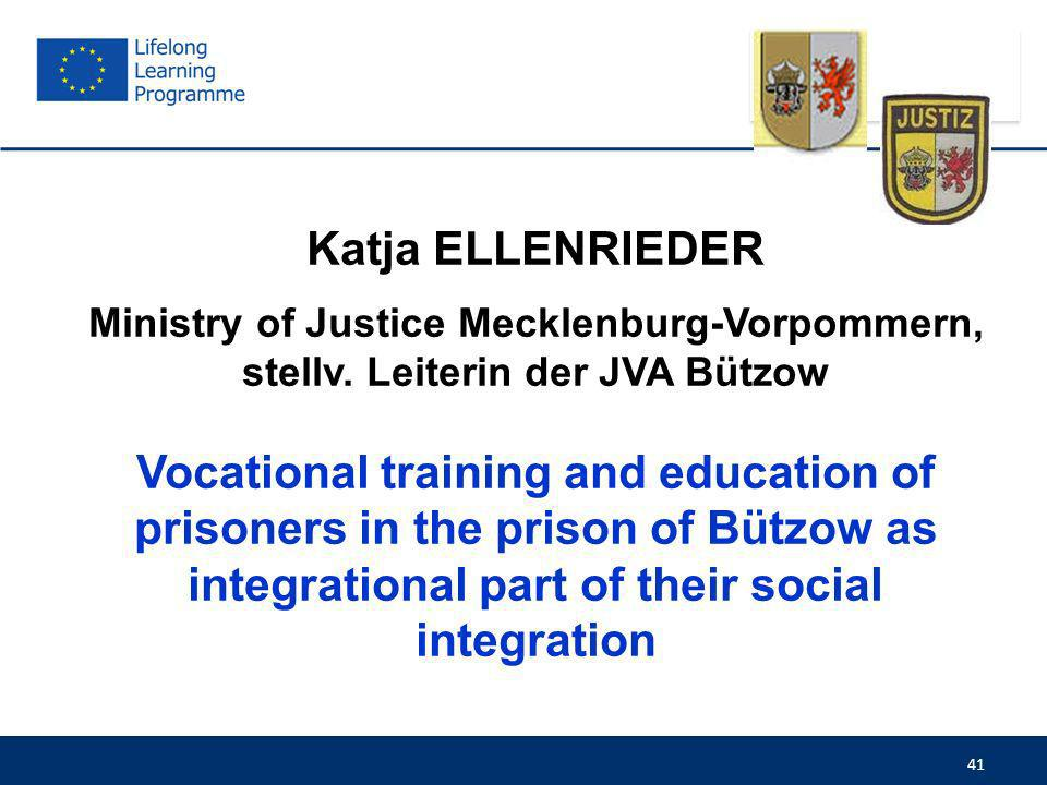 Katja ELLENRIEDER Ministry of Justice Mecklenburg-Vorpommern, stellv. Leiterin der JVA Bützow.