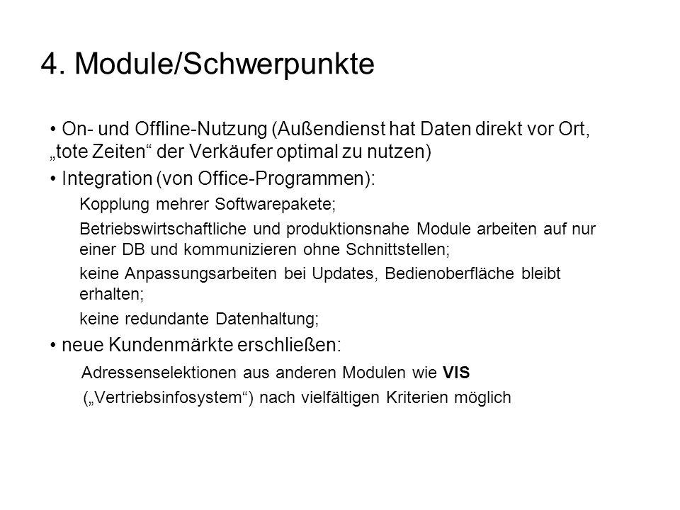 """4. Module/Schwerpunkte • On- und Offline-Nutzung (Außendienst hat Daten direkt vor Ort, """"tote Zeiten der Verkäufer optimal zu nutzen)"""