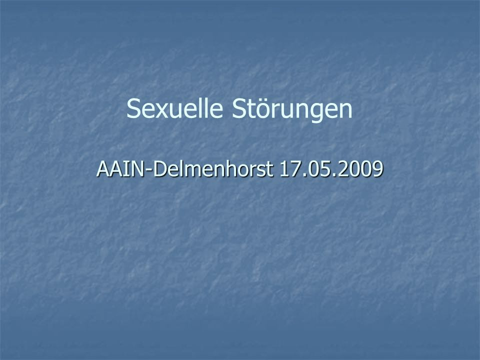 Sexuelle Störungen AAIN-Delmenhorst 17.05.2009