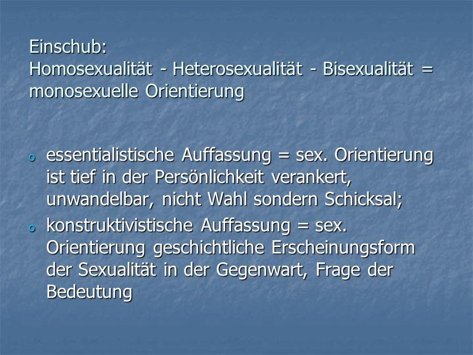Einschub: Homosexualität - Heterosexualität - Bisexualität = monosexuelle Orientierung