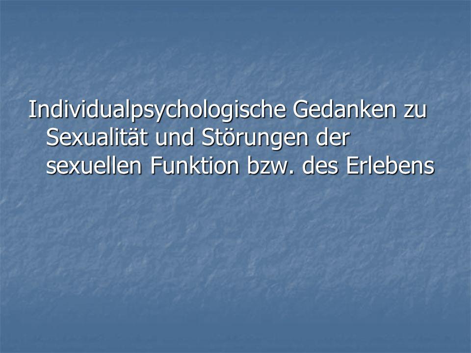 Individualpsychologische Gedanken zu Sexualität und Störungen der sexuellen Funktion bzw.