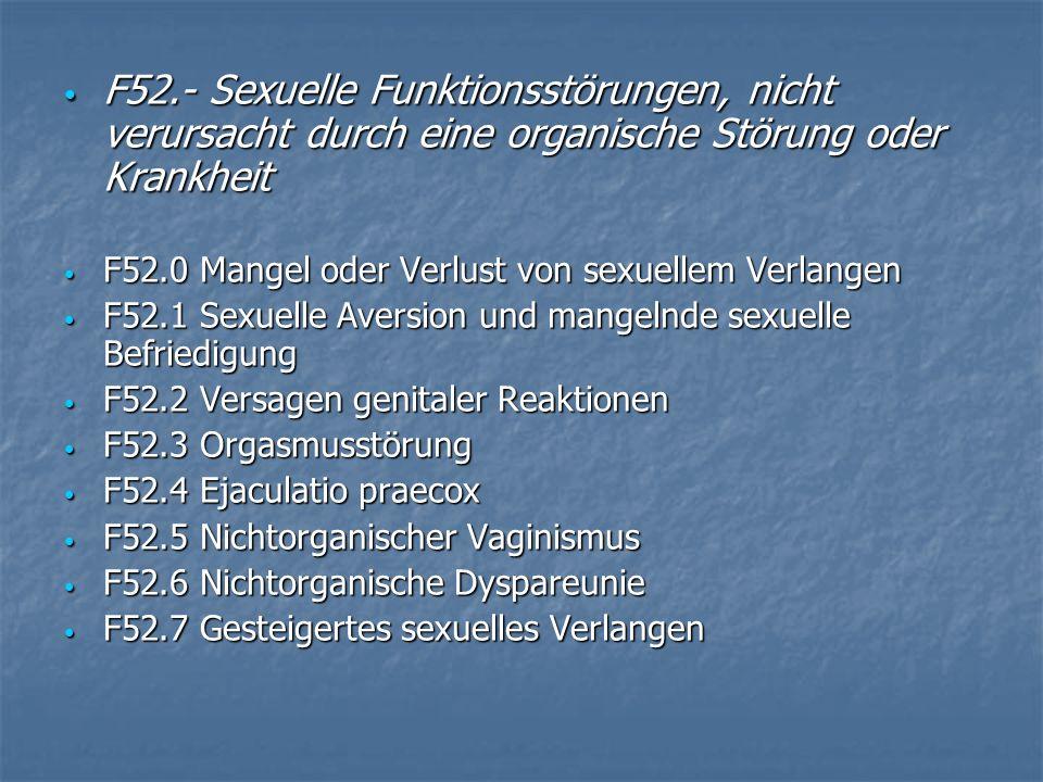 F52.- Sexuelle Funktionsstörungen, nicht verursacht durch eine organische Störung oder Krankheit