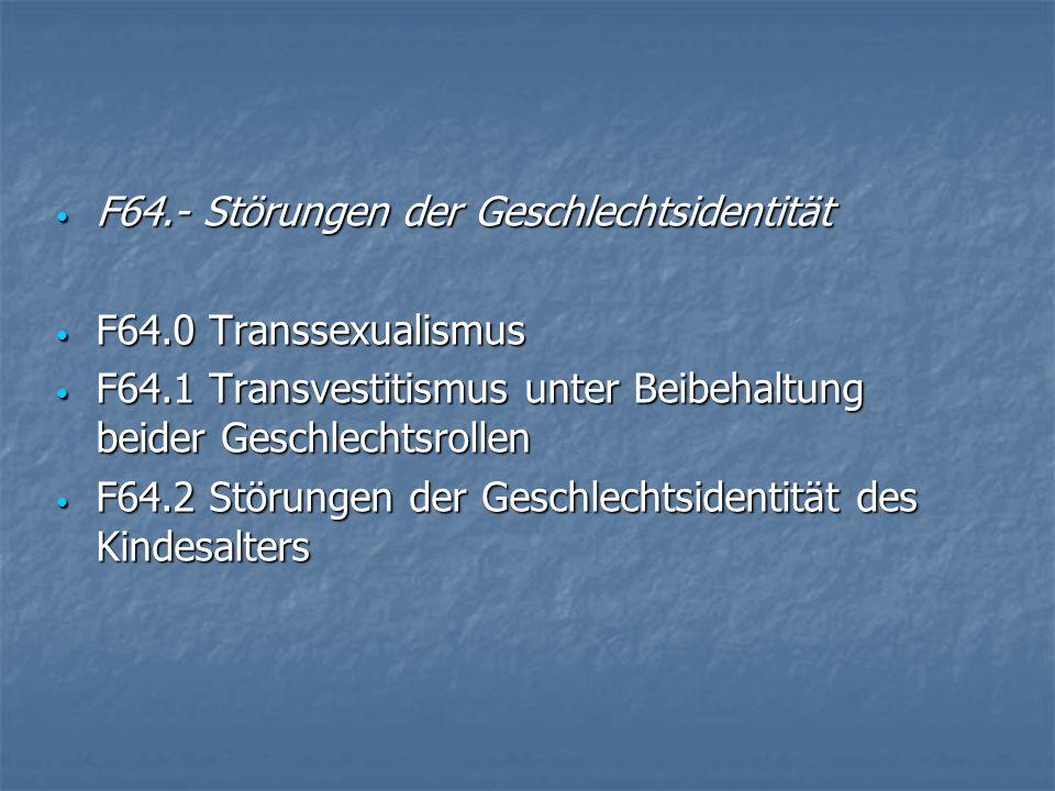 F64.- Störungen der Geschlechtsidentität