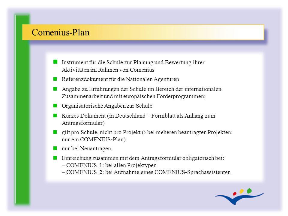 Comenius-Plan Instrument für die Schule zur Planung und Bewertung ihrer Aktivitäten im Rahmen von Comenius.