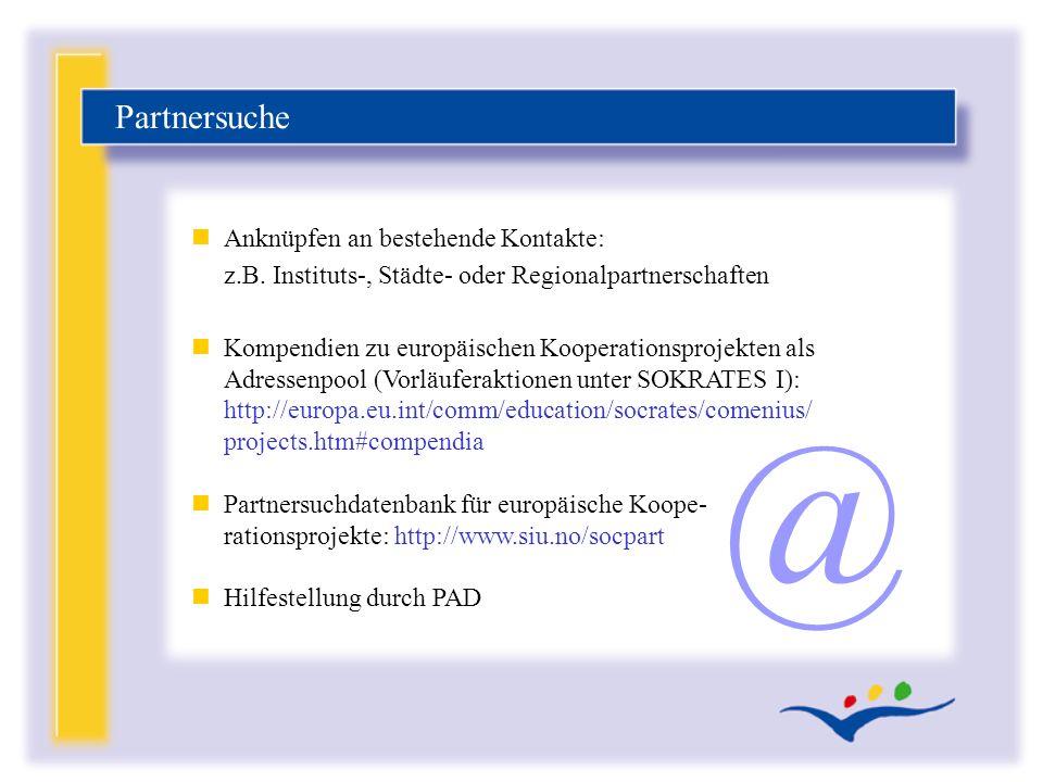 Partnersuche Anknüpfen an bestehende Kontakte: z.B. Instituts-, Städte- oder Regionalpartnerschaften.