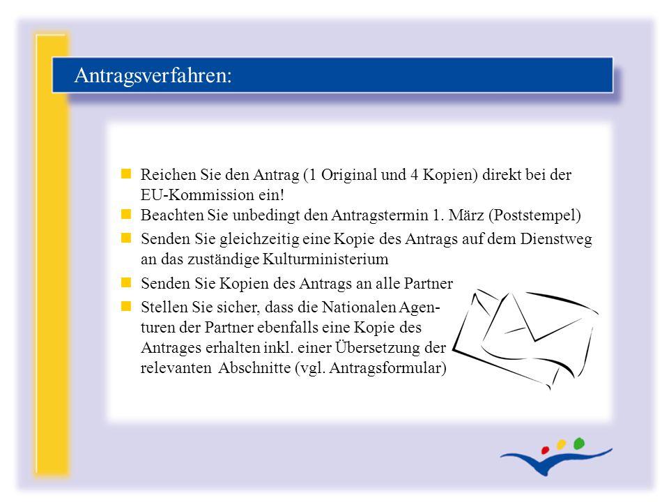 Antragsverfahren: Reichen Sie den Antrag (1 Original und 4 Kopien) direkt bei der EU-Kommission ein!