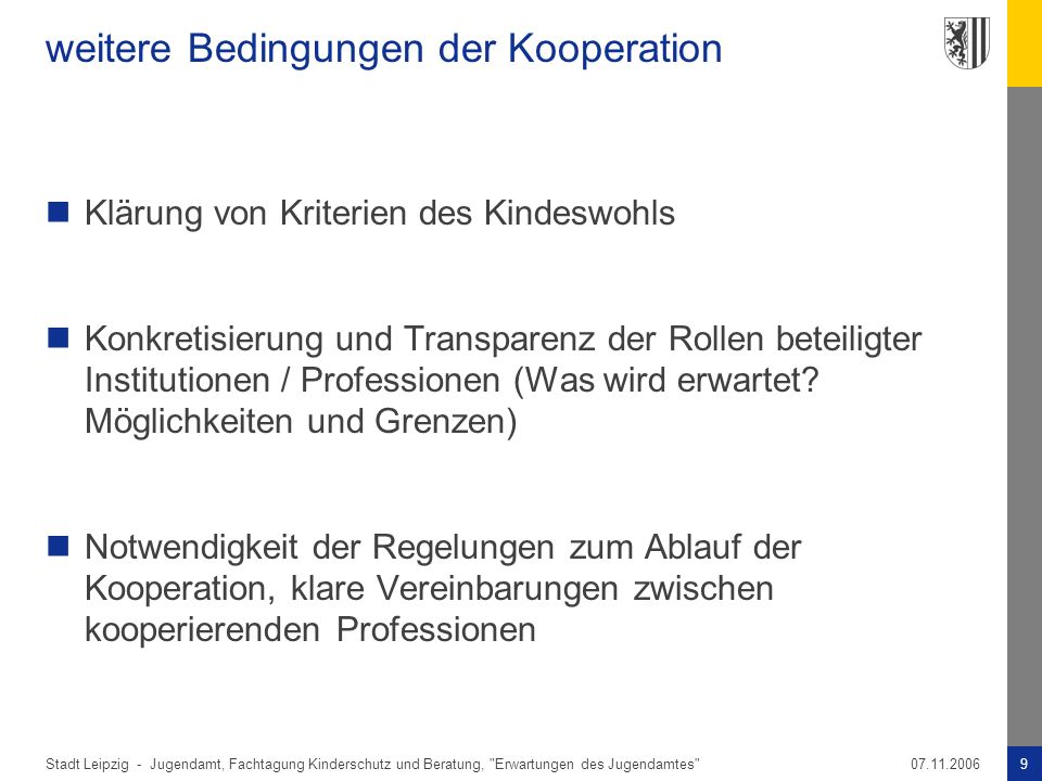 weitere Bedingungen der Kooperation