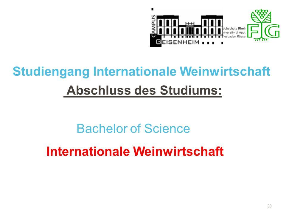 Studiengang Internationale Weinwirtschaft Abschluss des Studiums: