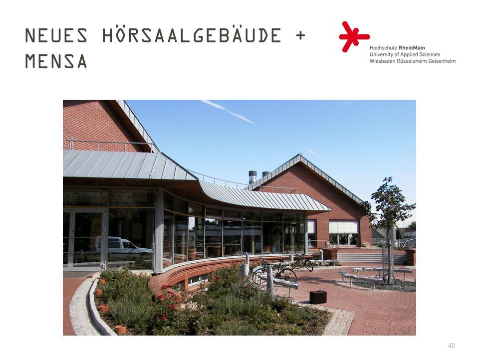Neues Hörsaalgebäude + Mensa