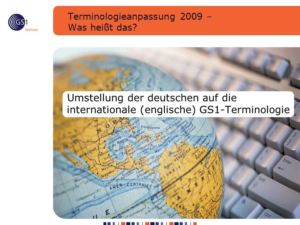 Terminologieanpassung 2009 – Was heißt das