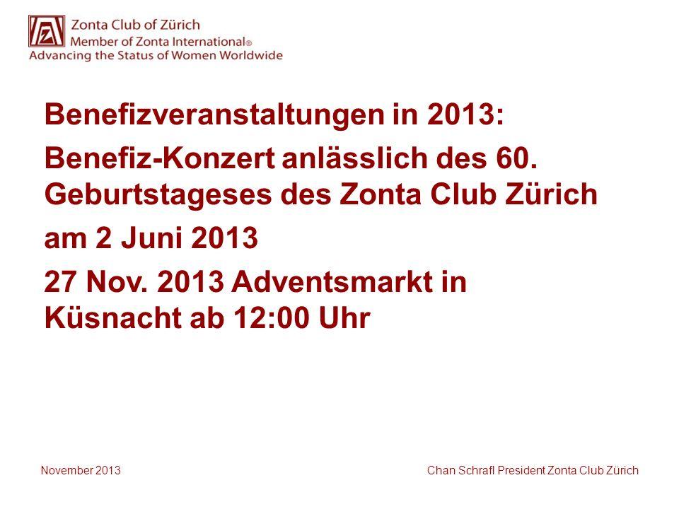November 2013 Chan Schrafl President Zonta Club Zürich