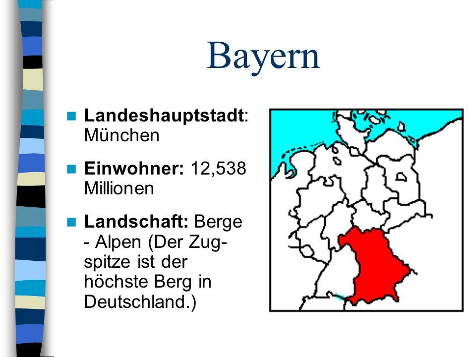 Bayern Landeshauptstadt: München Einwohner: 12,538 Millionen