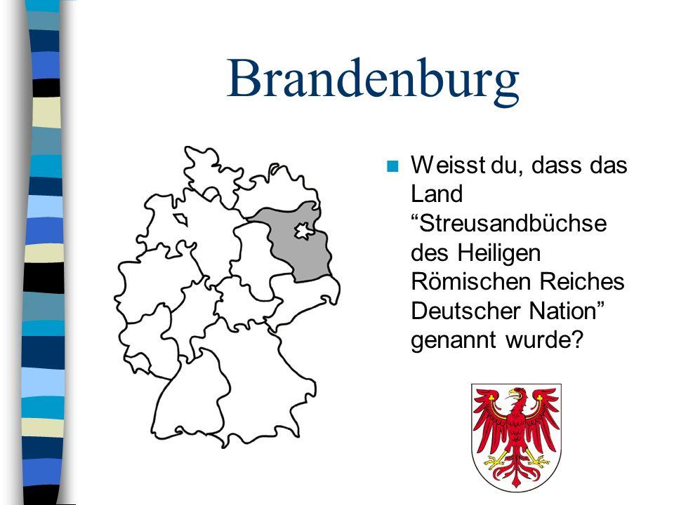 Brandenburg Weisst du, dass das Land Streusandbüchse des Heiligen Römischen Reiches Deutscher Nation genannt wurde
