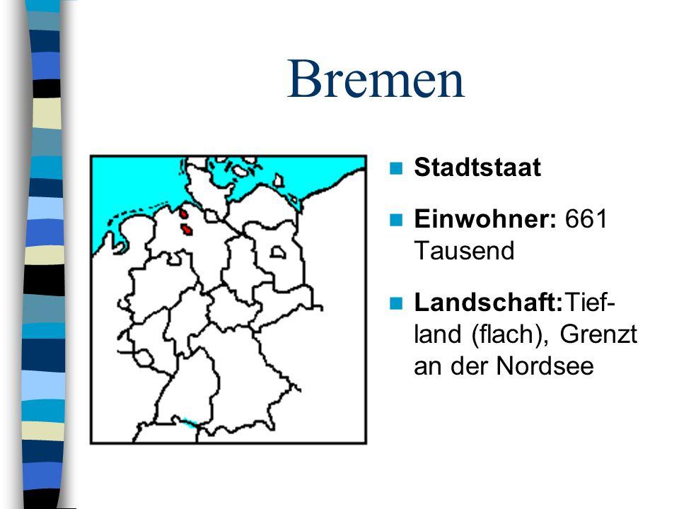 Bremen Stadtstaat Einwohner: 661 Tausend