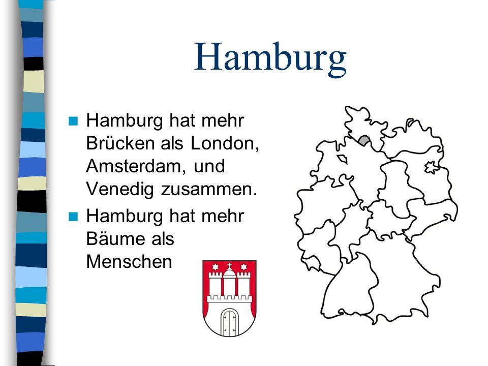 Hamburg Hamburg hat mehr Brücken als London, Amsterdam, und Venedig zusammen.