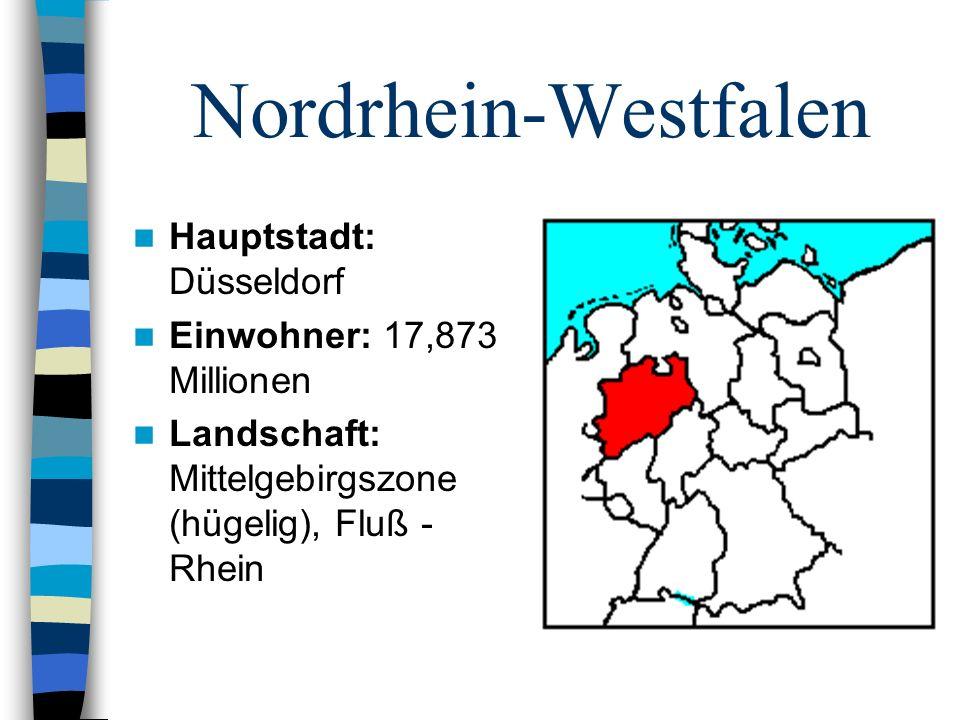 Nordrhein-Westfalen Hauptstadt: Düsseldorf Einwohner: 17,873 Millionen