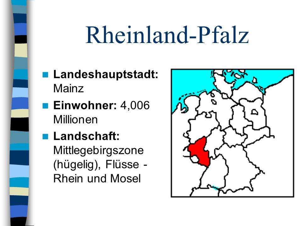 Rheinland-Pfalz Landeshauptstadt: Mainz Einwohner: 4,006 Millionen