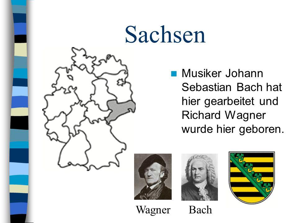 Sachsen Musiker Johann Sebastian Bach hat hier gearbeitet und Richard Wagner wurde hier geboren.