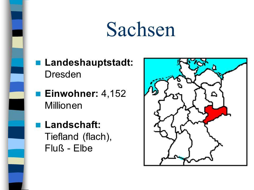 Sachsen Landeshauptstadt: Dresden Einwohner: 4,152 Millionen