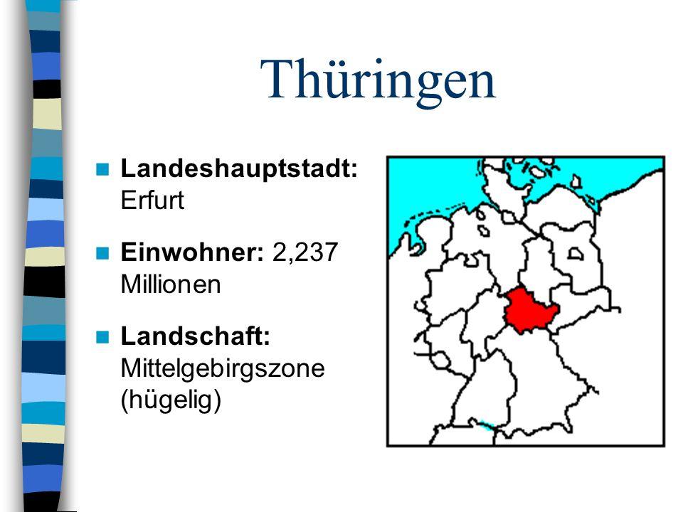 Thüringen Landeshauptstadt: Erfurt Einwohner: 2,237 Millionen