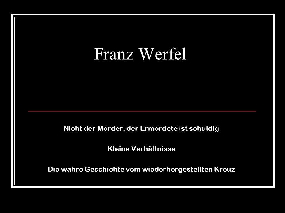 Franz Werfel Nicht der Mörder, der Ermordete ist schuldig