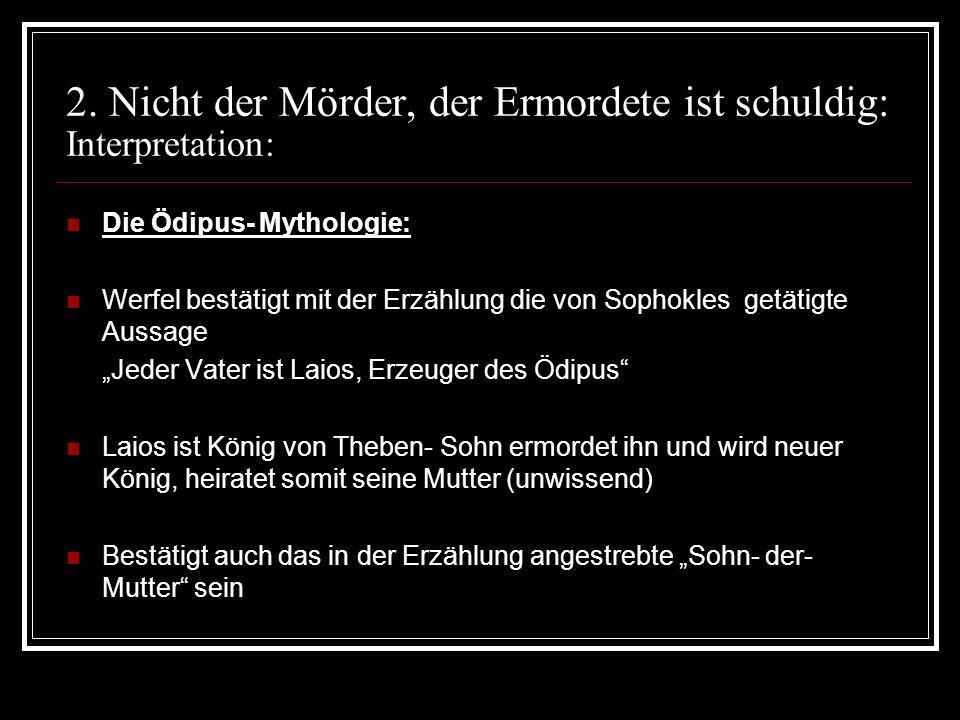 2. Nicht der Mörder, der Ermordete ist schuldig: Interpretation: