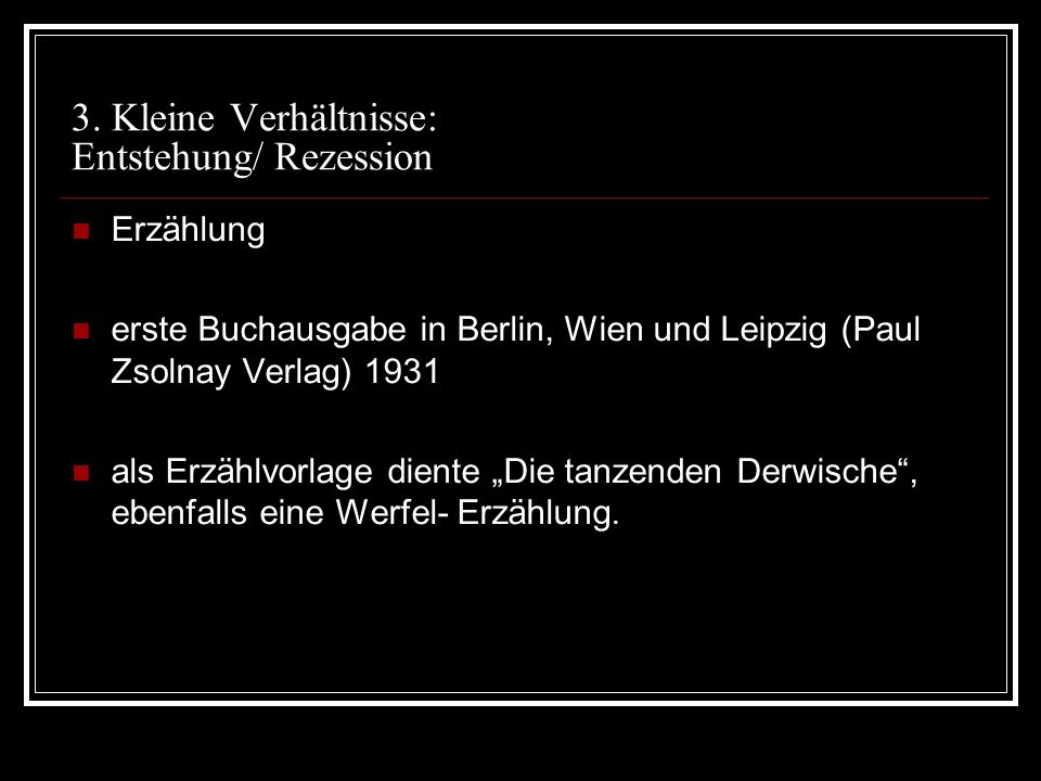3. Kleine Verhältnisse: Entstehung/ Rezession