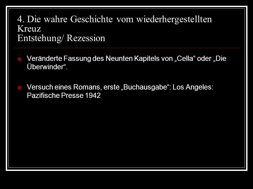 4. Die wahre Geschichte vom wiederhergestellten Kreuz Entstehung/ Rezession