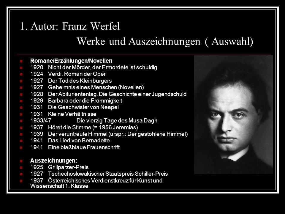 1. Autor: Franz Werfel Werke und Auszeichnungen ( Auswahl)