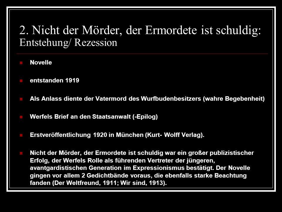 2. Nicht der Mörder, der Ermordete ist schuldig: Entstehung/ Rezession