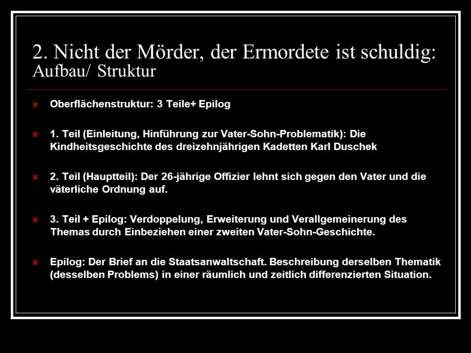 2. Nicht der Mörder, der Ermordete ist schuldig: Aufbau/ Struktur