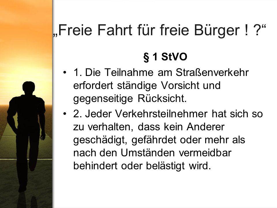 """Freie Fahrt für freie Bürger !"