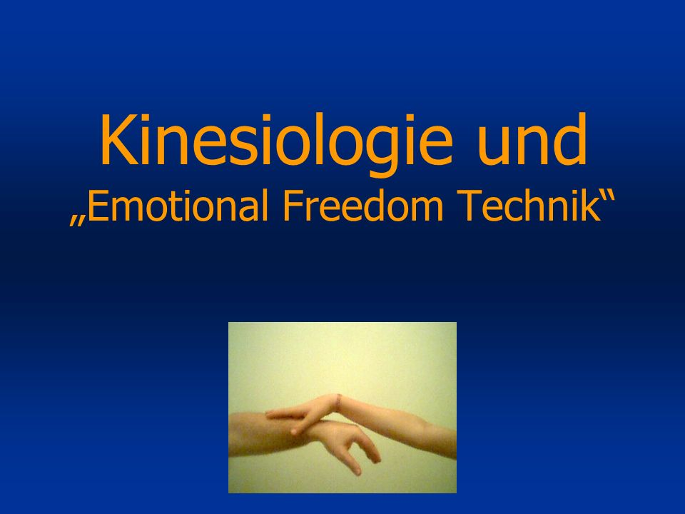 "Kinesiologie und ""Emotional Freedom Technik"