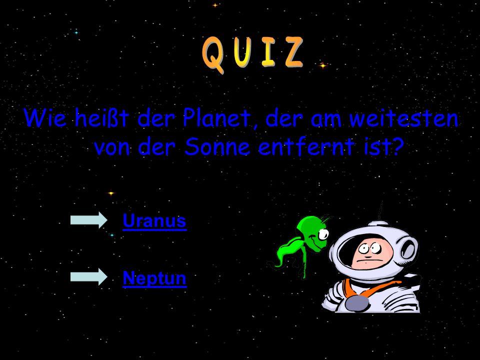 Wie heißt der Planet, der am weitesten von der Sonne entfernt ist