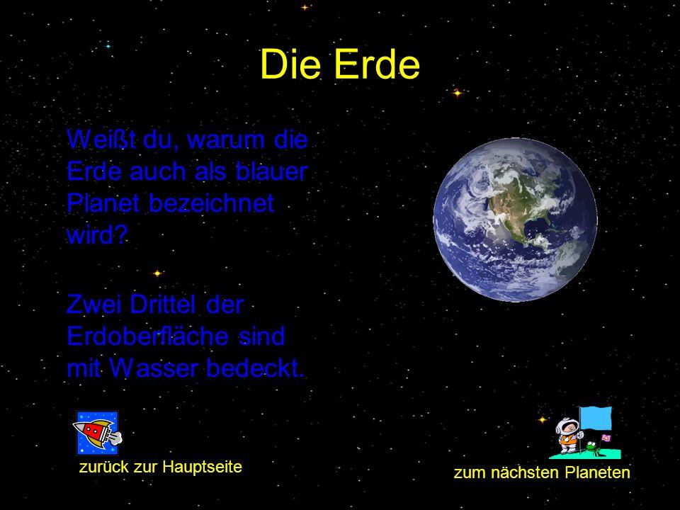 Die Erde Weißt du, warum die Erde auch als blauer Planet bezeichnet wird Zwei Drittel der Erdoberfläche sind mit Wasser bedeckt.