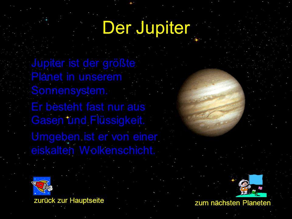 Der Jupiter Jupiter ist der größte Planet in unserem Sonnensystem.