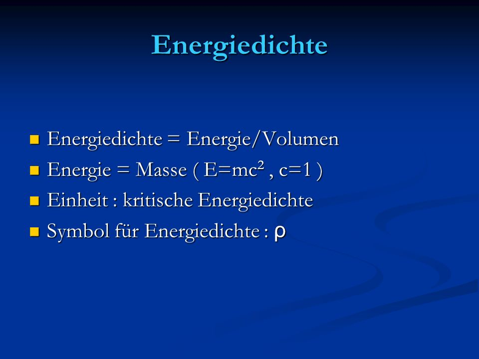 Energiedichte Energiedichte = Energie/Volumen