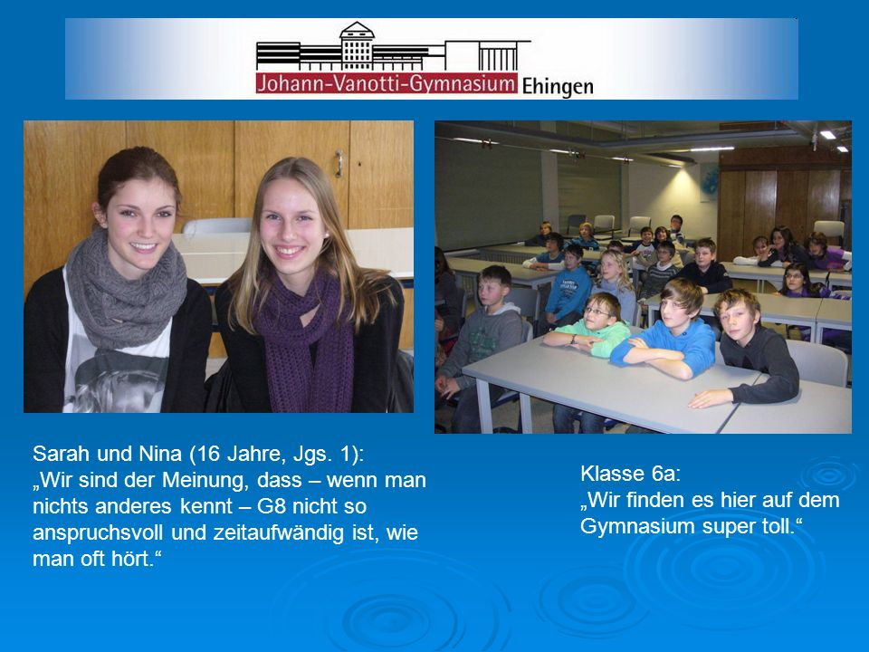 Sarah und Nina (16 Jahre, Jgs. 1):