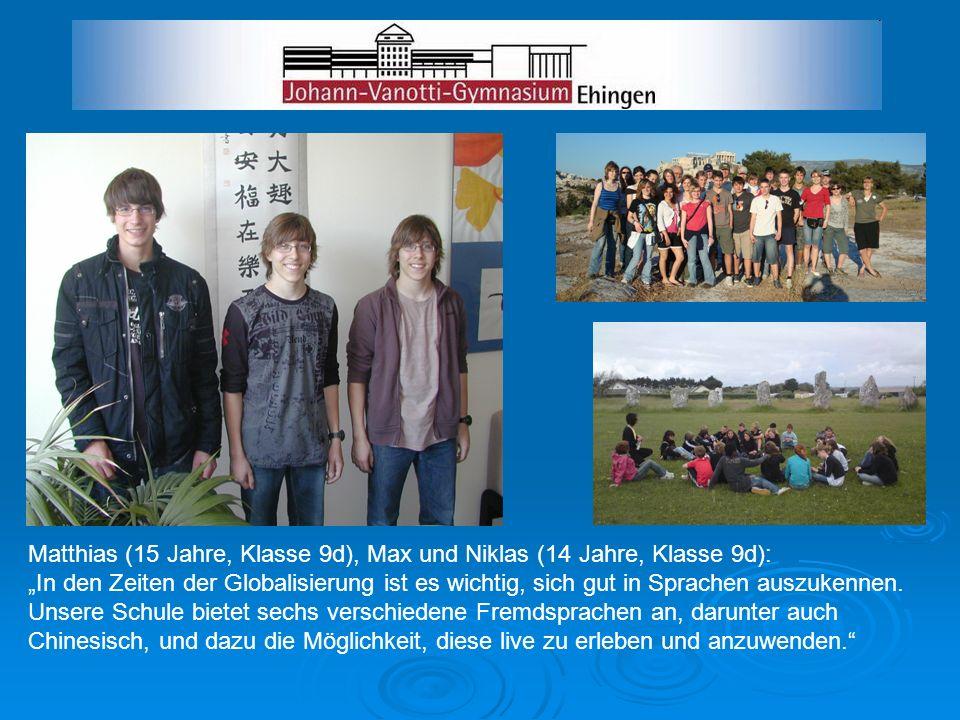 Matthias (15 Jahre, Klasse 9d), Max und Niklas (14 Jahre, Klasse 9d):
