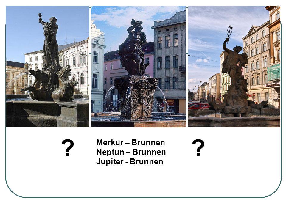 Merkur – Brunnen Neptun – Brunnen Jupiter - Brunnen