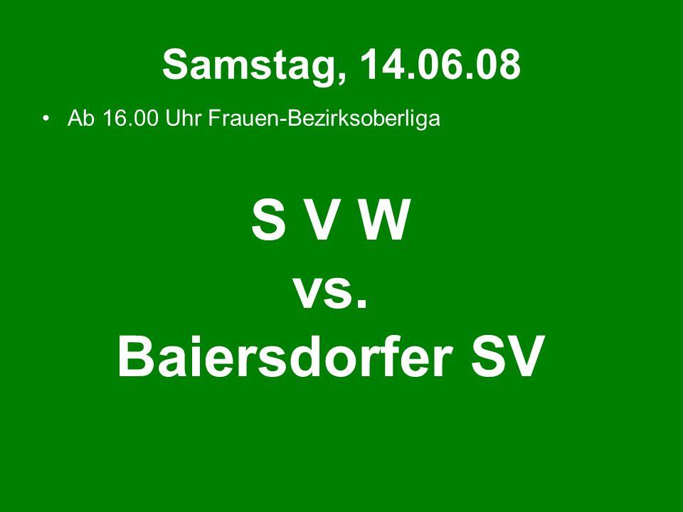 S V W vs. Baiersdorfer SV Samstag, 14.06.08