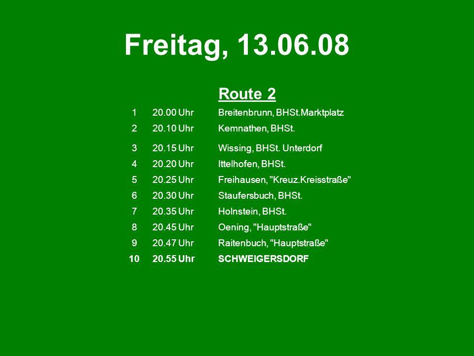 Freitag, 13.06.08 Route 2 1 20.00 Uhr Breitenbrunn, BHSt.Marktplatz 2