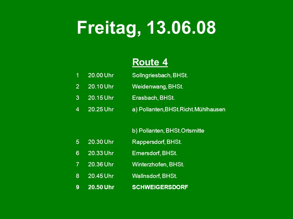 Freitag, 13.06.08 Route 4 1 20.00 Uhr Sollngriesbach, BHSt. 2